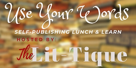 Use Your Words: New Writers Lunch and Learn tickets