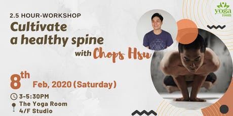 Cultivate a healthy spine (2.5hours) with Chops Hsu tickets