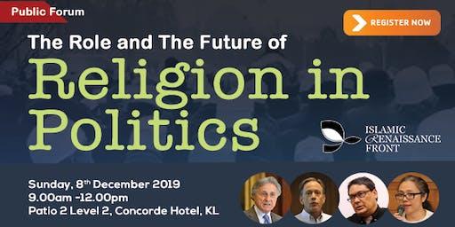 """Public Forum """"The Role and Future of Religion in Politics"""""""