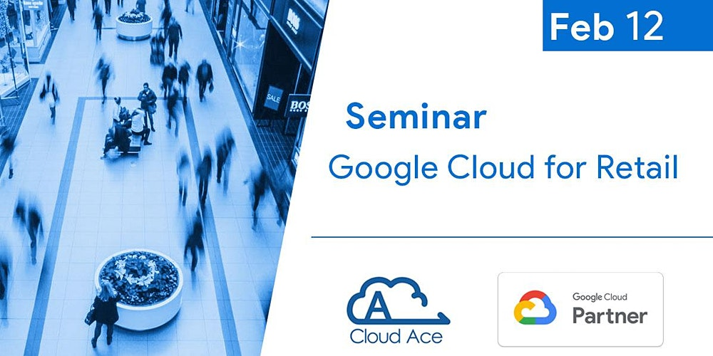 Google Cloud for Retail (at Google Singapore)