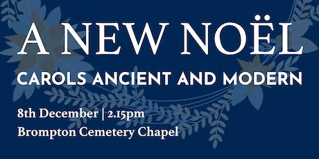 A New Noël - Carols Ancient and Modern tickets