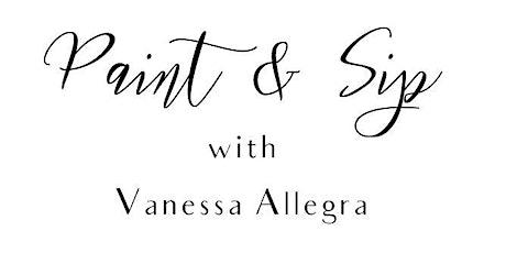 Paint & Sip with Vanessa Allegra tickets