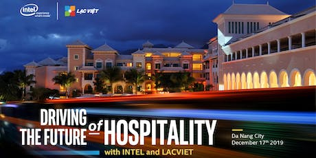 Driving the Future of Hospitality with Intel and Lac Viet tickets