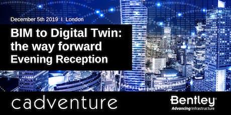 BIM to Digital Twin: the way forward - Evening Reception tickets