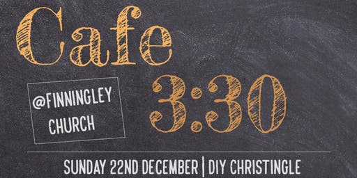 Cafe 3:30 - DIY Christingle