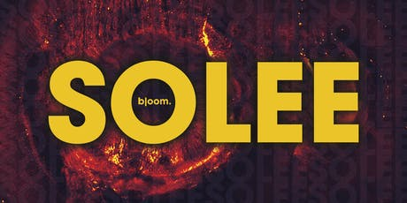 Bloom. — Solee (GER) tickets