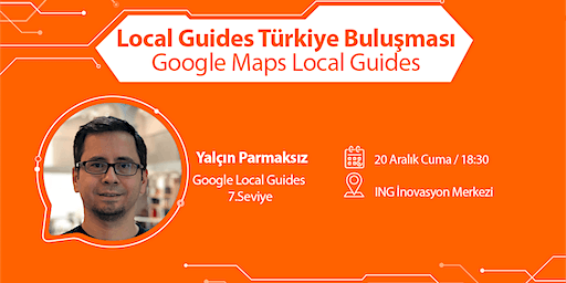 Local Guides Türkiye Buluşması - Google Maps Local Guides