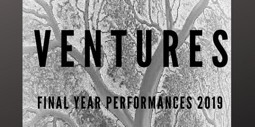 Ventures - Final Year Performances 2019