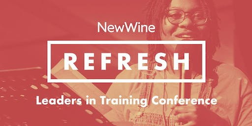 Refresh - New Wine Leaders in Training Conference