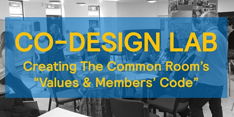 """Co-design Laboratory (Leyton) - creating The Common Room's """"Values & Code of Conduct"""" tickets"""