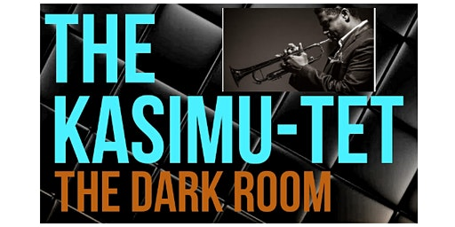 The Kasimu-tet @ The Dark Room
