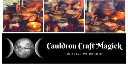 Cauldron Craft Magick Workshop