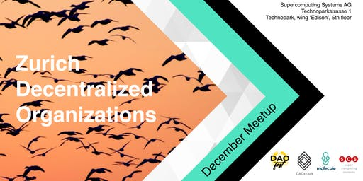 Zurich Decentralized Organizations December Meetup
