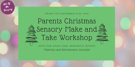 Parents Christmas Sensory Make and Take Workshop tickets
