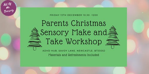 Parents Christmas Sensory Make and Take Workshop