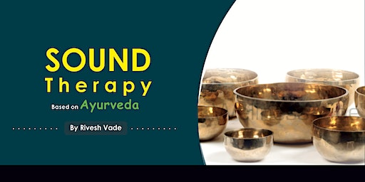 Sound Therapy Workshop Based on Unique & Scientific Ayurveda Techniques