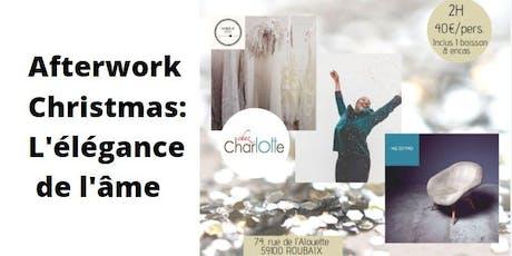 AFTERWORK CHRISTMAS : L'élégance de l'âme billets