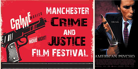 Manchester Crime and Justice Film Festival: American Psycho (2000) tickets