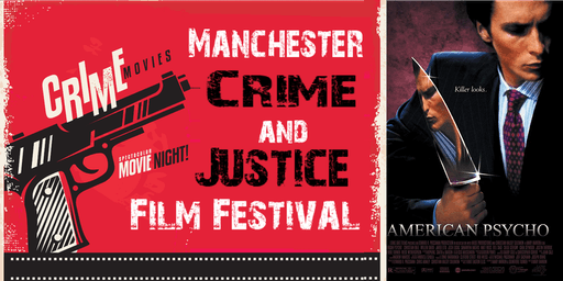 Manchester Crime and Justice Film Festival: American Psycho (2000)