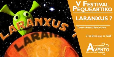 V FESTIVAL PEQUEÁRTIKO DE NADAL - LARANXUS 7 tickets