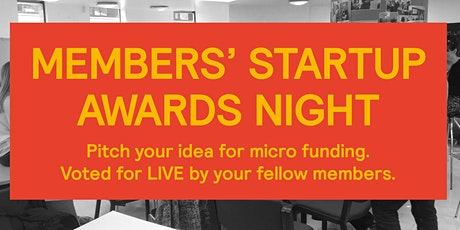 Members' Startup Pitch Event! Voted for by LIVE member audience.  tickets