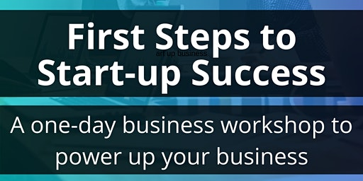 First Steps to Start-up Success - 22 January 2020