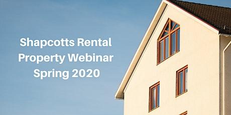 Shapcotts Rental Property Webinar Spring 2020 tickets