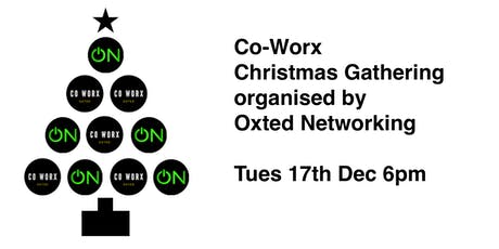 Co-worx Christmas Oxted Networking Gathering 17th Dec tickets