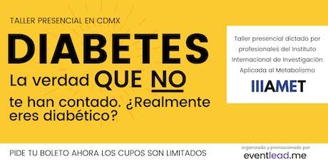DIABETES: La verdad que NO te han contado. ¿Realmente eres diabético? boletos
