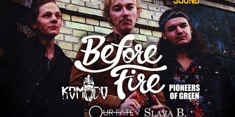 Before Fire - Underground Sound Presents tickets