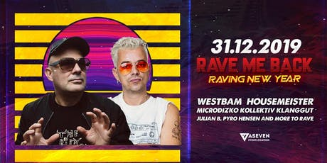 RAVE ME BACK - raving new year with Westbam & Housemeister Tickets