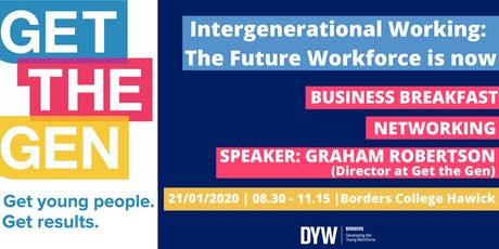 Intergenerational Working:  The Future Workforce is Now -Business Breakfast tickets