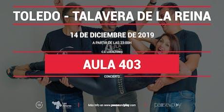 Concierto Aula 403 en Pause&Play Los Alfares entradas