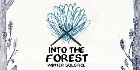 Into The Forest : Winter Solstice tickets