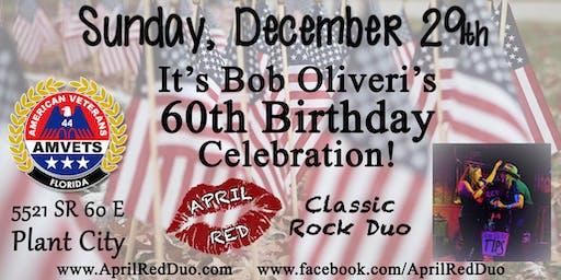 April Red Rockin' Bob Oliveri 60th B-Day at Amvets Post 44!