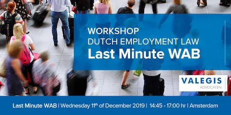 WORKSHOP DUTCH EMPLOYMENT LAW: LAST MINUTE WAB tickets