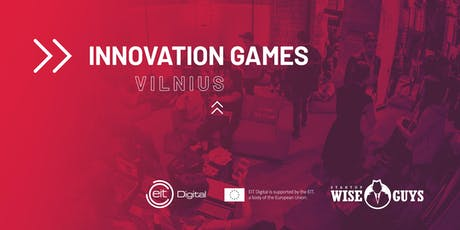 Innovation Games by EIT Digital and Startup Wise Guys @Vilnius tickets