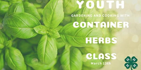 Gardening and Cooking: Youth Container Herbs tickets