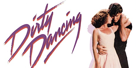 Dirty Dancing Screening at The Palace Theatre, Kilmarnock (EXTRA DATE) tickets