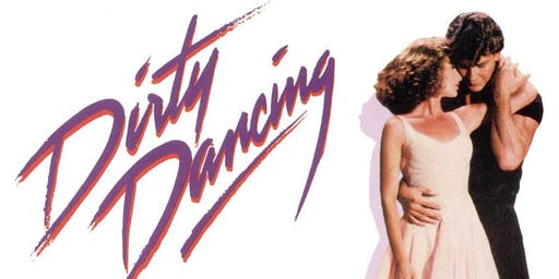 Dirty Dancing Screening at The Palace Theatre, Kilmarnock (EXTRA DATE)