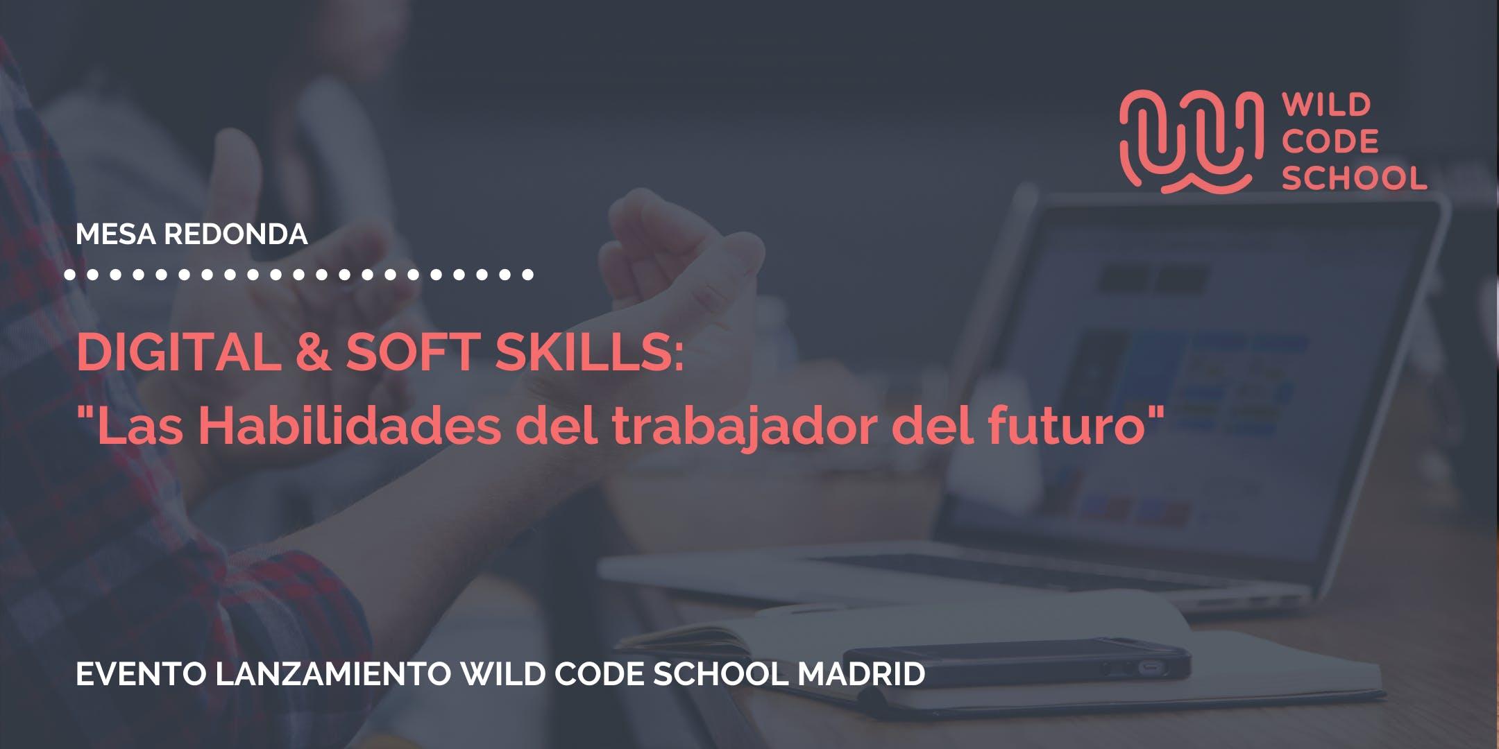Digital & Soft Skills: Las habilidades del trabajador del futuro