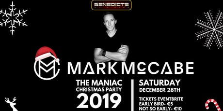 Mark Mccabe- The Maniac Xmas Party tickets