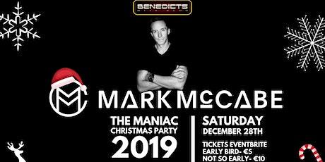 Mark Mccabe- The Maniac Xmas Party tickets
