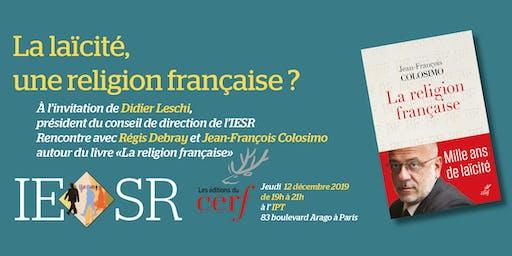La laïcité, une religion française ?