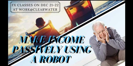 CREATE PASSIVE INCOME WITH TRADING FOREX ROBOTS! AND MORE... tickets