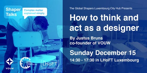 Shapers Workshop: Think and act like a designer