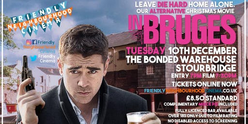 In Bruges - FNC Alternative Christmas Movie at The Bonded Warehouse