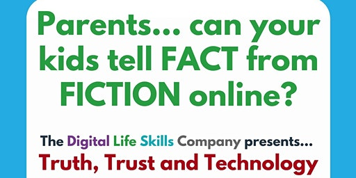Truth, Trust & Technology: Help your Kids Spot Misinformation Online