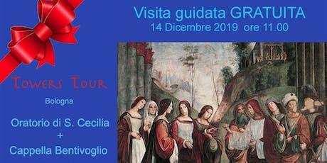 CAPPELLA BENTIVOGLIO e ORATORIO DI S.CECILIA - Visita GRATUITA biglietti