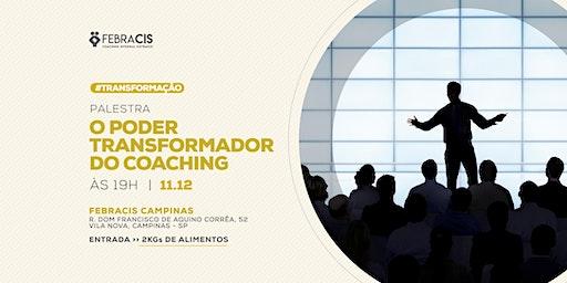 """[CAMPINAS/SP] 11/12   Palestra """"O Poder Transformador do Coaching"""""""